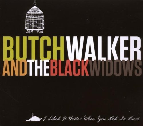 Butch & The Black Widow Walker I Liked It Better When You Had