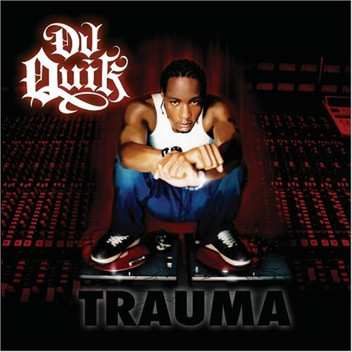 Dj Quik Trauma Explicit Version