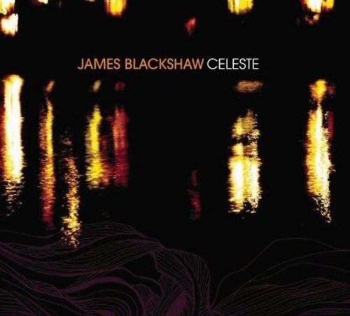 James Blackshaw Celeste Sunshrine