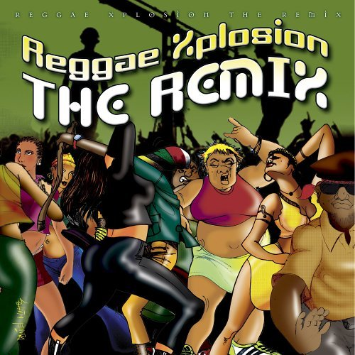 Reggae Xplosion The Remix Reggae Xplosion The Remix