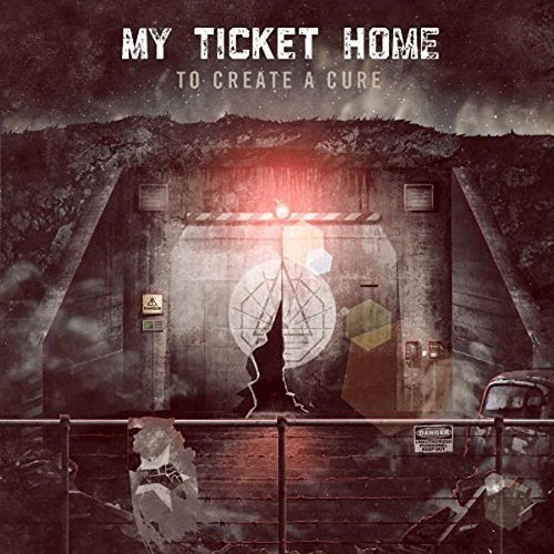 My Ticket Home To Create A Cure