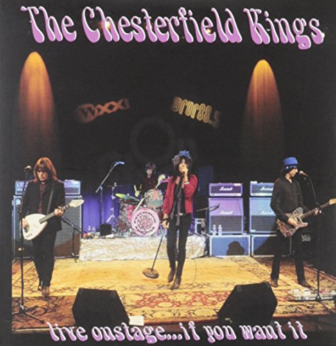 Chesterfield Kings Live Onstage...If You Want It Incl. DVD