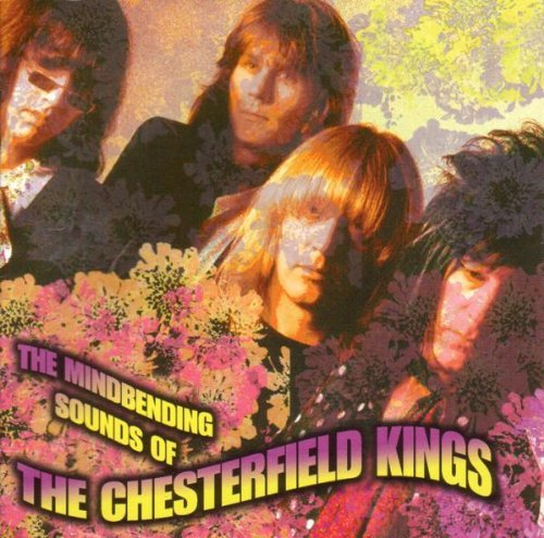 Chesterfield Kings Mindbending Sounds Of The Ches