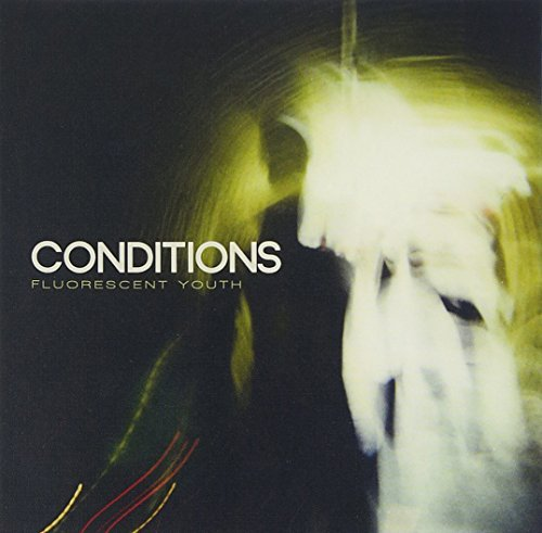Conditions Fluorescent Youth