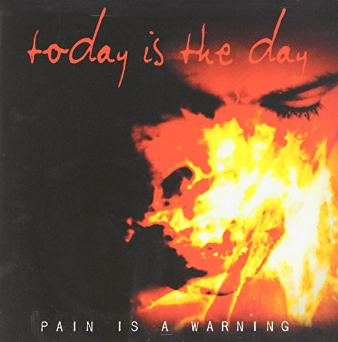 Today Is The Day Pain Is A Warning