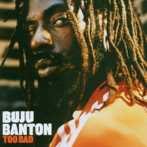 Banton Buju Too Bad