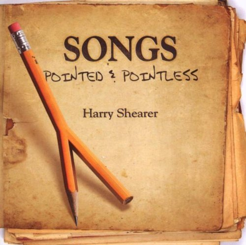 Harry Shearer Songs Pointed & Pointless