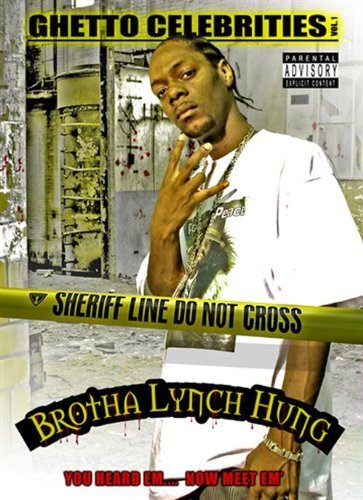 Brotha Lynch Hung Vol. 1 Ghetto Celebrities Explicit Version