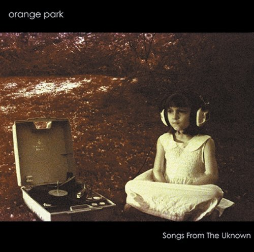 Orange Park Songs From The Unknown