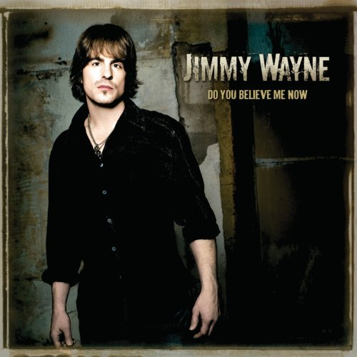 Jimmy Wayne Do You Believe Me Now Enhanced CD