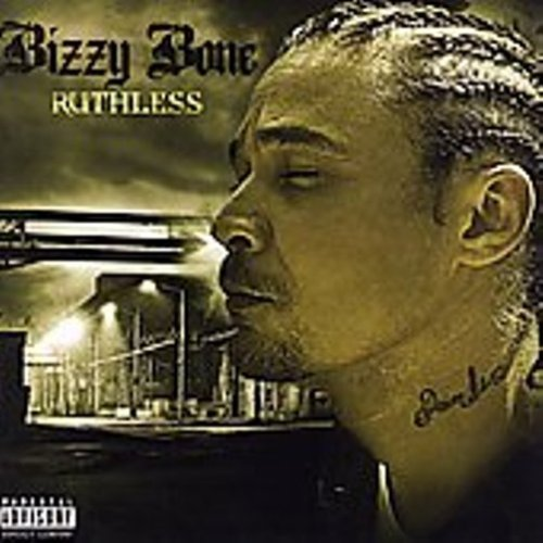 Bizzy Bone Ruthless Explicit Version