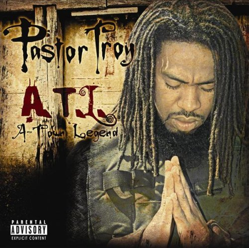 Pastor Troy A.T.L. (atlantas Timeless Lege Explicit Version