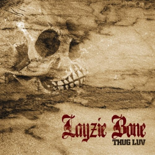 Layzie Bone Thug Luv Explicit Version