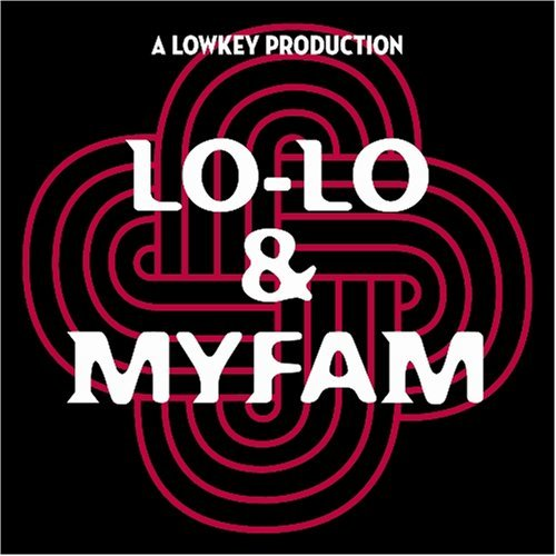 Lowkey Lo Lo & Myfam Explicit Version