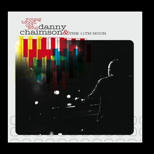 Chaimson Danny & The 11th Hour Young Blood Old Soul