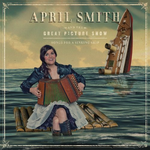 April & The Great Picture Show Smith Songs For A Sinking Ship
