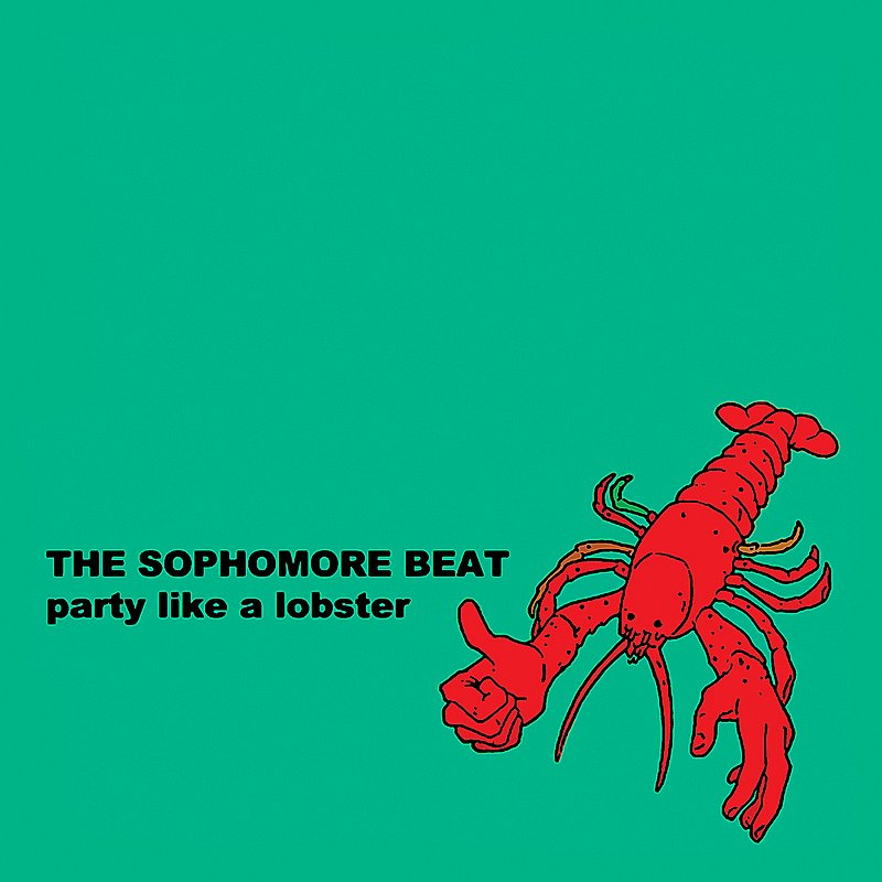 Sophomore Beat Party Like A Lobster Local