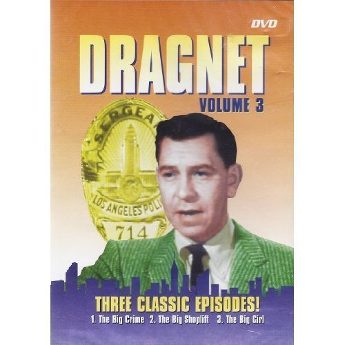 Dragnet Volume 3 The Big Name The Big Protecter The Big Break
