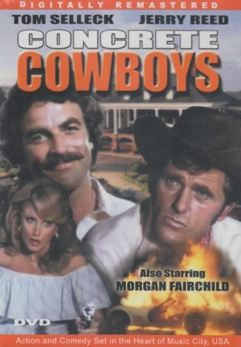 Tom Selleck Jerry Reed Morgan Fairchild Barbara Ma Concrete Cowboys (digitally Remastered & Region Fr