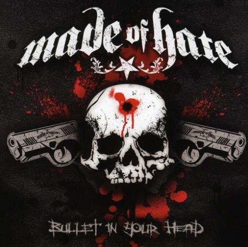 Made Of Hate Bullet In Your Head