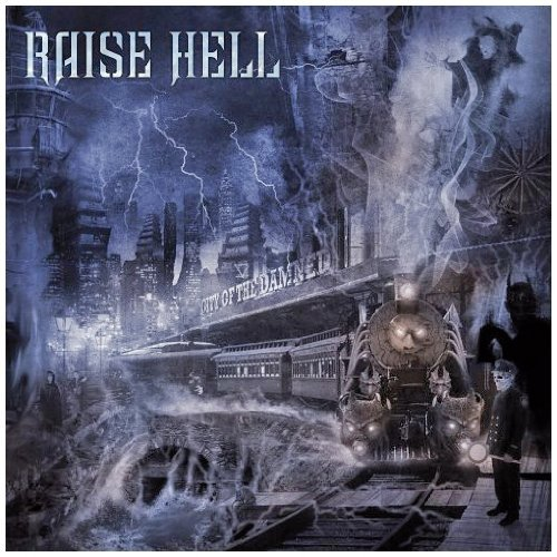 Raise Hell City Of The Damned