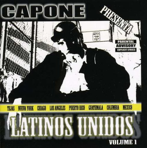Capone Presents Latinos Unidos Vol. 1 Capone Presents Latinos Explicit Version