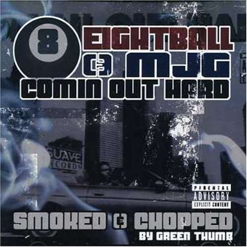 8ball & Mjg Comin Out Hard Smoked & Choppe Explicit Version Screwed Version
