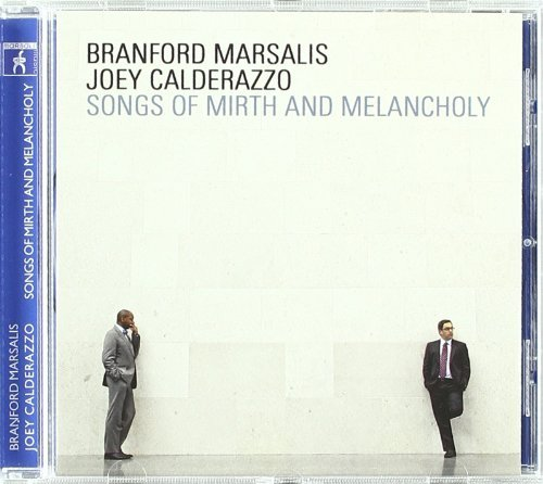 Branford Marsalis & Joey Calderazzo Songs Of Mirth & Melancholy