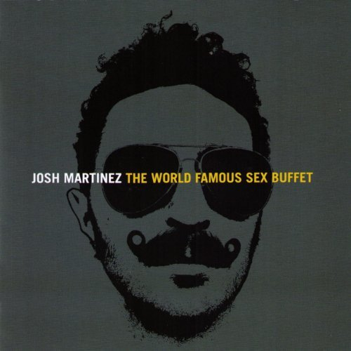 Martinez Josh World Famous Sex Buffet
