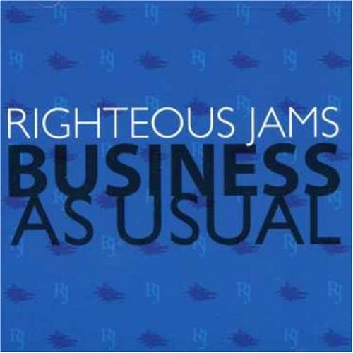 Righteous Jams Business As Usual