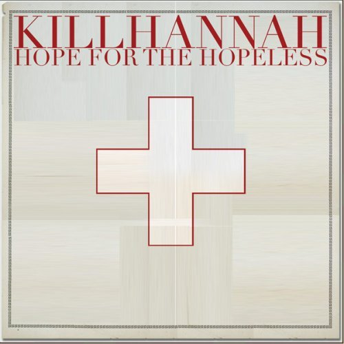 Kill Hannah Hope For The Hopeless
