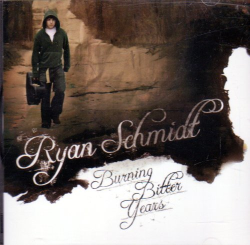 Ryan Schmidt Burning Bitter Years