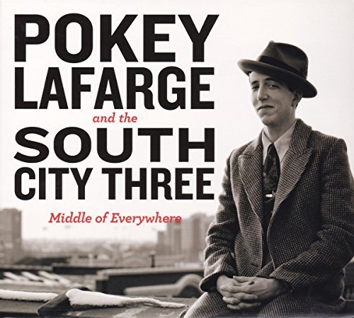 Pokey & The River City Lafarge Middle Of Everywhere