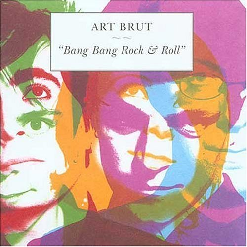 Art Brut Bang Bang Rock & Roll