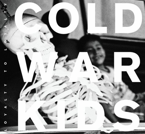 Cold War Kids Loyalty To Loyalty