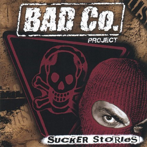 Bad Co. Project Sucker Stories