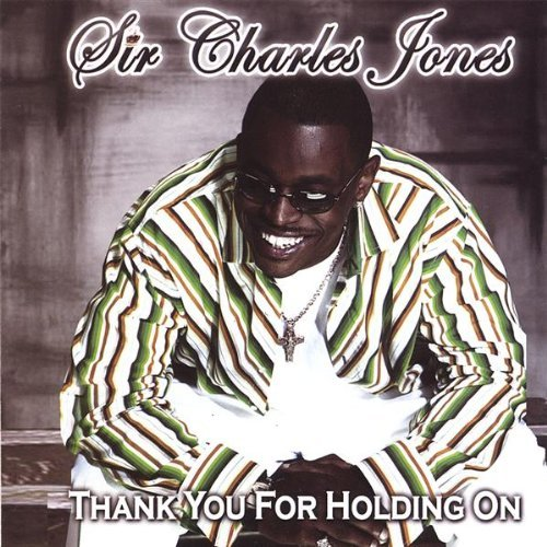 Jones Sir Charles Thank You For Holding On