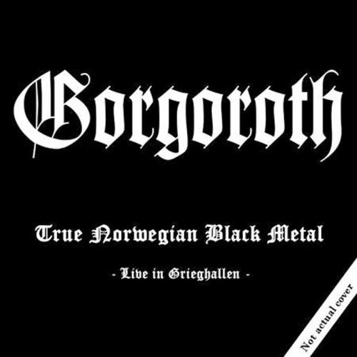 Gorgoroth True Norwegian Live