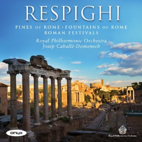 O. Respighi Pines Of Rome Fountains Of Rom Caballe Domenech Royal Philhar