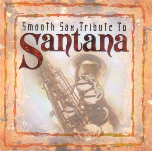 Tribute To Santana Smooth Sax Tribute To Santana T T Santana