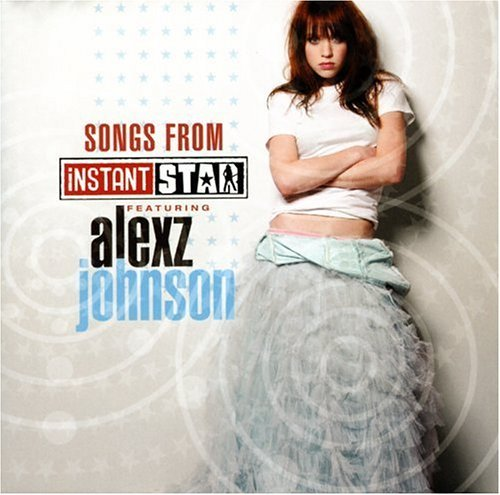 Alexz Johnson Songs From Instant Star Import Can