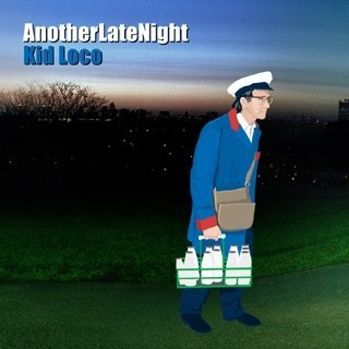 Kid Loco Anotherlatenight