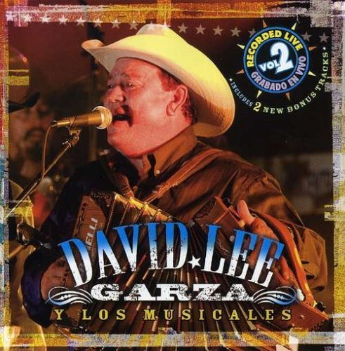 David Lee Garza Vol. 2 Recorded Live Incl. Bonus Tracks