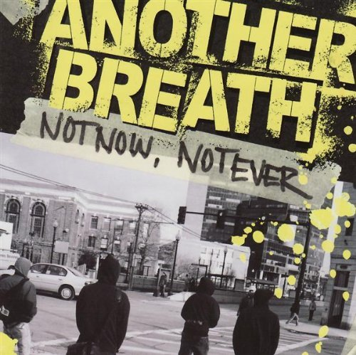 Another Breath Not Now Not Ever