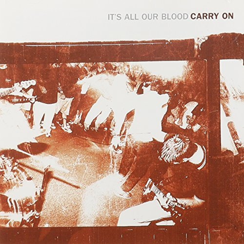 Carry On It's All Our Blood