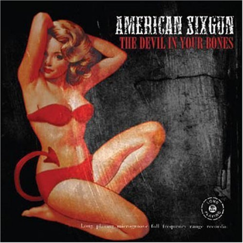 American Sixgun Devil In Your Bones