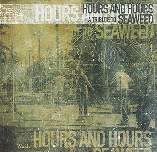 Hours & Hours A Tribute To Sea Hours & Hours A Tribute To Sea