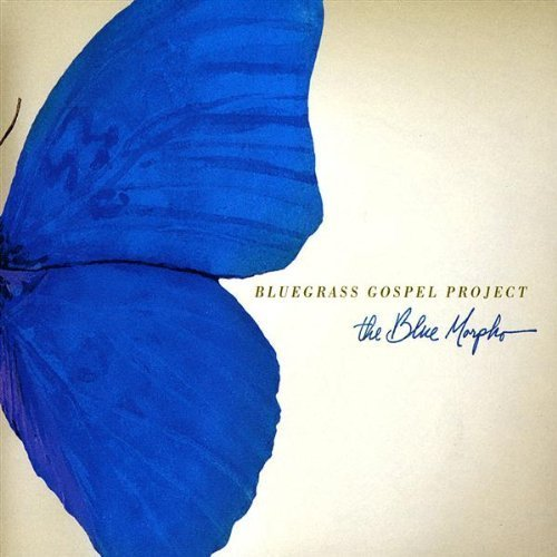 Bluegrass Gospel Project Blue Morpho
