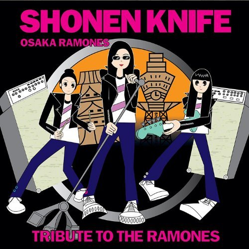 Shonen Knife Osaka Ramones Tribute To The R
