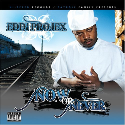 Eddi Projex Now Or Never Explicit Version